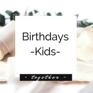 Birthdays - Kids